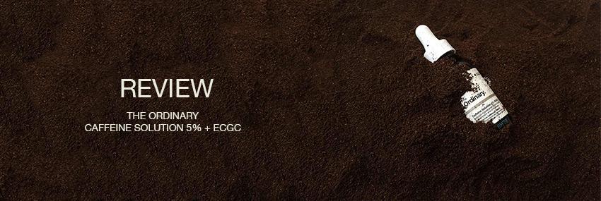 Cabecera The Moisturizer - Review: The Ordinary Caffeine Solution 5% + ECGC