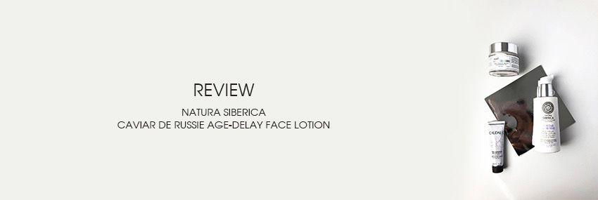 Cabecera The Moisturizer - REVIEW: Natura Siberica Caviar de Russie Age-Delay Face Lotion