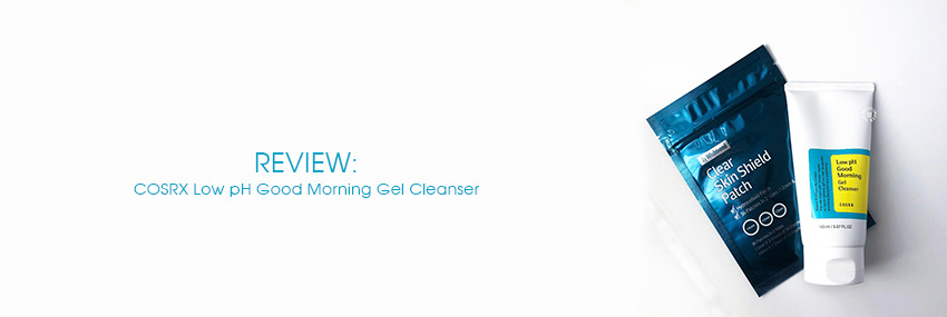 Cabecera The Moisturizer - REVIEW: COSRX Low pH Good Morning Gel Cleanser