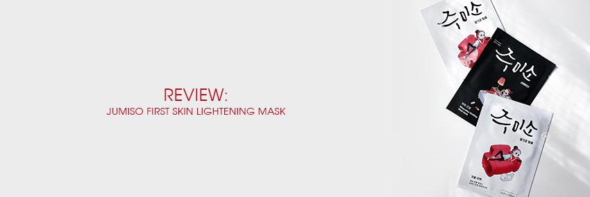 Cabecera The Moisturizer - REVIEW: Jumiso First Skin Lightening Mask