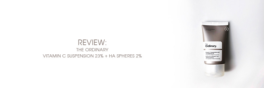 Header The Moisturizer - REVIEW: The Ordinary Vitamin C Suspension 23% + HA Spheres 2%