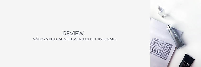 Cabecera The Moisturizer - REVIEW: Mádara RE:GENE Volume Rebuild Lifting Mask