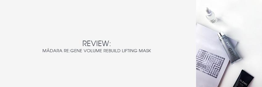 Cabecera The Moisturizer - REVIEW: Mádara RE:GENE Volume Rebuild Lifting Mask