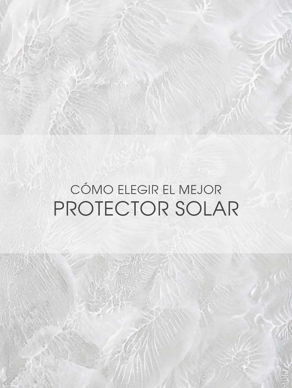 The Moisturizer - Cómo elegir el mejor protector solar