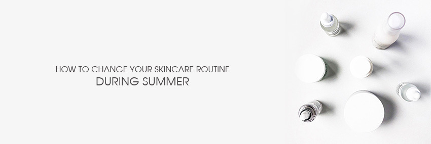 Header The Moisturizer - How to change your skincare routine during summer