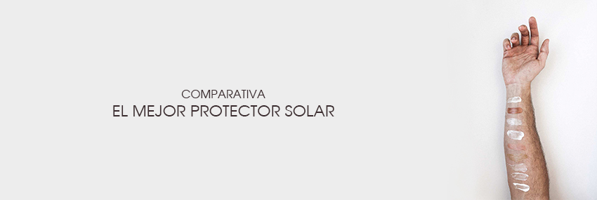The Moisturizer - COMPARATIVA: El mejor protector solar