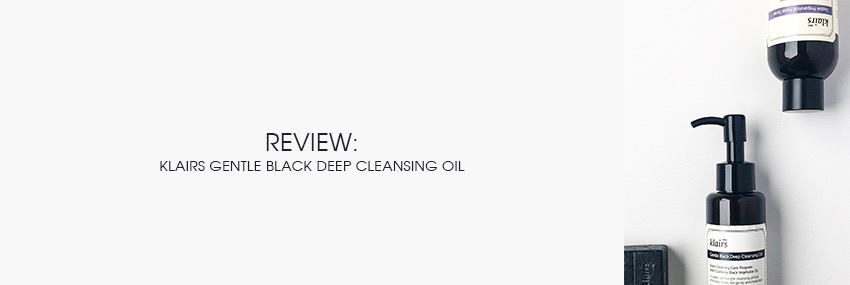 Cabecera The Moisturizer - REVIEW: Klairs Gentle Black Deep Cleansing Oil