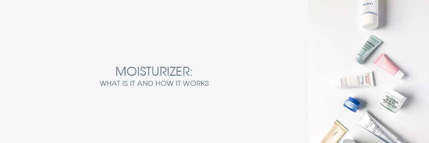Header The Moisturizer - Moisturizer: what is it and how it works.