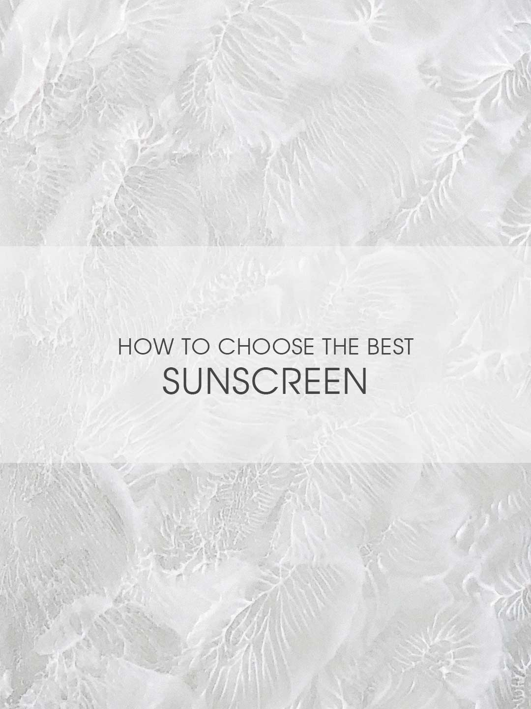 The Moisturizer - How to choose the best sunscreen