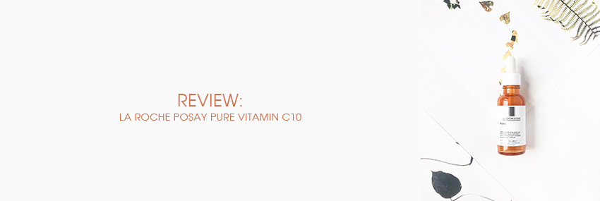 Header The Moisturizer - REVIEW: La Roche-Posay Pure Vitamin C10