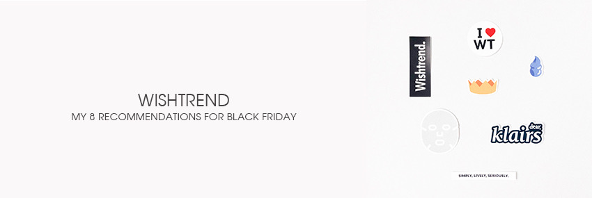 Header The Moisturizer - My 8 recommendations for the Wishtrend Black Friday sale