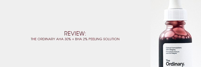 Header The Moisturizer - REVIEW: The Ordinary 30% AHA + 2% BHA Peeling Solution