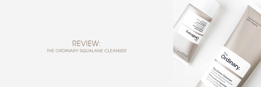 Cabecera The Moisturizer - REVIEW: The Ordinary Squalane Cleanser
