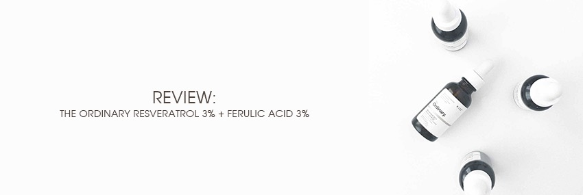 Header The Moisturizer - REVIEW: The Ordinary Resveratrol 3% + Ferulic Acid 3%