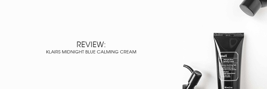 Cabecera The Moisturizer - REVIEW: Klairs Midnight Blue Calming Cream