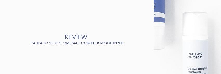Header The Moisturizer - REVIEW: Paula's Choice Omega+ Complex Moisturizer
