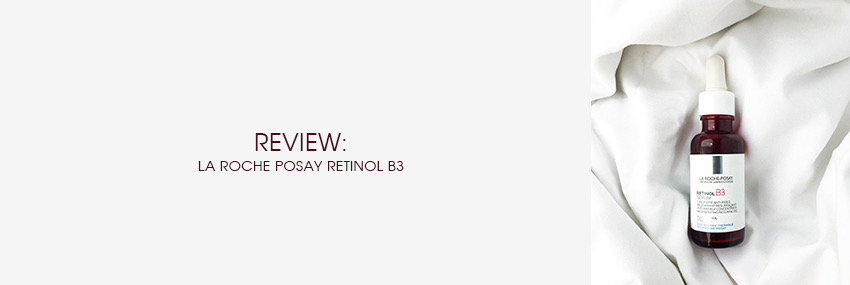 Header The Moisturizer - REVIEW: La Roche-Posay Retinol B3