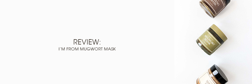 Header The Moisturizer - REVIEW: I'm From Mugwort Mask