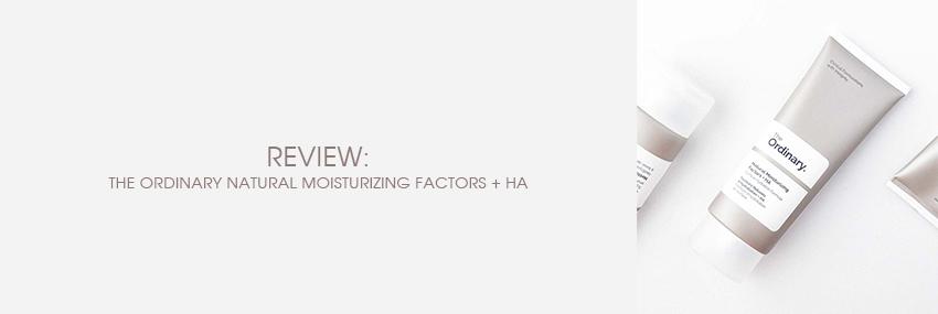 Header The Moisturizer - REVIEW: The Ordinary Natural Moisturizing Factors + HA