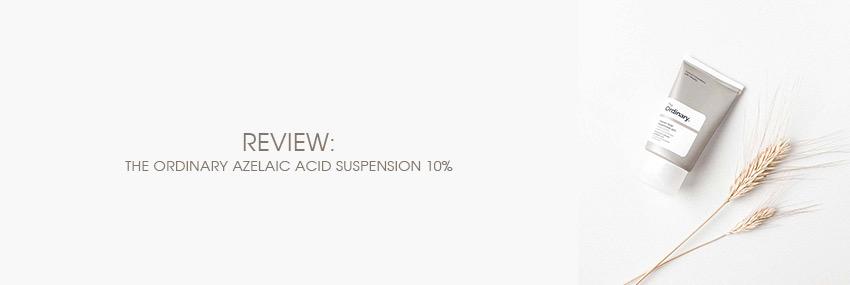 Header The Moisturizer - REVIEW: The Ordinary Azelaic Acid Suspension 10%